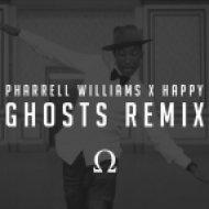 Pharrell Williams - Happy  (GHOSTS Remix)