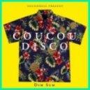 Dim Sum - Coucou Disco  (Original Mix)