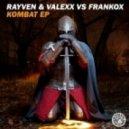 Rayven, Valexx, Frankox - Kombat  (Original Mix)