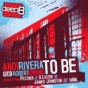 Andi Rivera, Robert Owens - To Be  (taMe Remix)