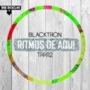 Blacktron - Juegos Sagrados  (Original Mix)