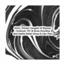 AN2, Dimitri Vangelis & Wyman ft. Twoloud, TST & Brass Knuckles - Bad Habits Rebel (Drop It Like This)  (Arthur B. Mashup)