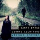 Danny Darko & Dionne Lightwood - Visible  (Koa Remix)