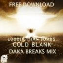 Cold Blank - Louder Than Bombs  (DaKa Breaks Mix)