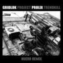 Gridlok & Prolix - Revenge  (Nuera Remix)