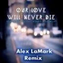 Sean Orrell Ft Kerry McGinley/Alex LaMark - Our Love Will Never Die  (Alex LaMark Remix)