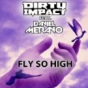 Dirty Impact Feat Daniel Merano - FlySso High  (Vocal Extended)