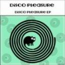 Disco Pleasure - To Go!  (Original Mix)