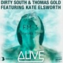 Dirty South & Thomas Gold Ft. Kate Elsworth - Alive  (FM-3 Breaks Mix)