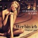 Anagramma ft. LaFee  - Wer Bin Ich   (Original Remix)