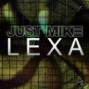 Just Mike - Lexa  (Original Mix)
