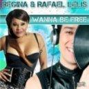 Regina & Rafael Lelis - Wanna Be Free  (Party Time Radio Edit)