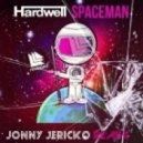 Hardwell - Spaceman  (Jonny Jericko Remix)