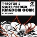 T-Factor & Costa Pantazis - Kingdom Come (DJ W Remix)