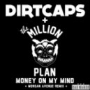 Dirtcaps x The Million Plan - Money On My Mind (Morgan Avenue Remix)