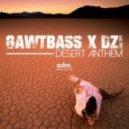 GAWTBASS & DZI Beats - Desert Anthem (Original Mix)