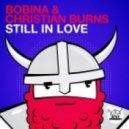 Bobina & Christian Burns - Still In Love (Original Mix)