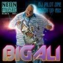 Big Ali - Neon Musica 2014 (DJ Pilot.One Mash Up Mix)