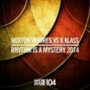 Hoxton Whores, K-Klass - Rhythm Is A Mystery (Original Mix)