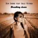 Dim Chord, Gale Petrou - Breaking Down (Extended Mix)