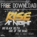 Big Black Delta - Side Of The Road (Rise At Night Remix)