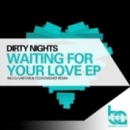 Dirty Nights - Waiting For Your Love (Original Mix)