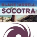 Blake Jarrell - Socotra (Original Mix)