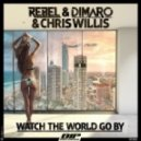 Chris Willis, DiMaro, Rebel - Watch the World Go By (Original Extended Mix)