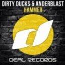 Dirty Ducks, Anderblast - Hammer (Original Mix)