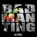 K-Mac - Badman Ting (Original mix)
