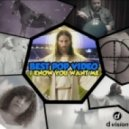 Best Pop Video - I Know You Want Me (Club Mix)
