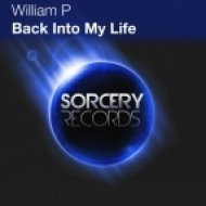 William P - Back Into My Life (Original Mix)