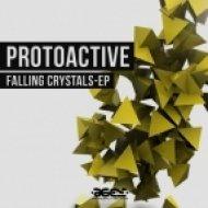 Protoactive - Falling Crystals (Original mix)