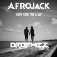 Afrojack feat. Matthew Koma - Keep Our Love Alive (Dropwizz \'Trapped It Out\') (Dropwizz)