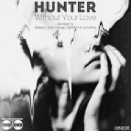 Hunter - Without Your Love (Levantine Remix)