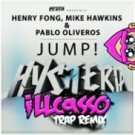 Henry Fong, Pablo Oliveros and Mike Hawkins - Jump (iLLcasso Trap Remix) (Trap Remix)