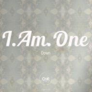 I.Am.One - Down (Radio Edit)