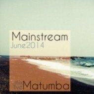 Matumba - Mainstream (June 2014 live)