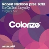 Robert Nickson pres. RNX - So Called Loyalty (Original Mix)