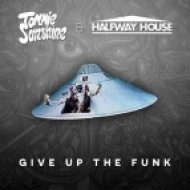 Tommie Sunshine & Halfway House - Give Up The Funk (Original Mix)