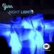 Yarn - Night Lights (Original Mix)