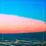 Jamie Woon - Shoulda (Fabich & Ferdinand Weber Remix) (Fabich & Ferdinand Weber Remix)