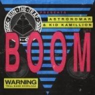 Astronomar & Kid Kamillion - Boom! (Original mix)