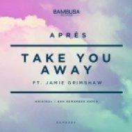 Apres, Jamie Grimshaw - Take You Away (Original mix)