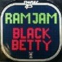 Ram Jam - Black Betty (Dirty Guru Remix)