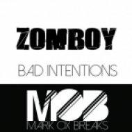 Zomboy - Bad Intentions (Deejay Mark Ox Mashup)
