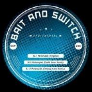 Bait & Switch - Perlenspiel (Schlepp Geist Remix)