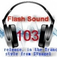 SVnagel - Flash Sound (trance music) 103 weekly edition,March 2014 ()