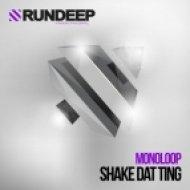 Monoloop - Shake Dat Ting (Original Mix)