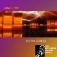 Shino Blackk - Long Time (Long Time Blackk Rub Vocal Mix)